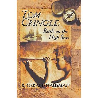 Tom Cringle Battle on the High Seas by Hausman & Gerald