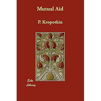 Mutual Aid by Kropotkin & P.