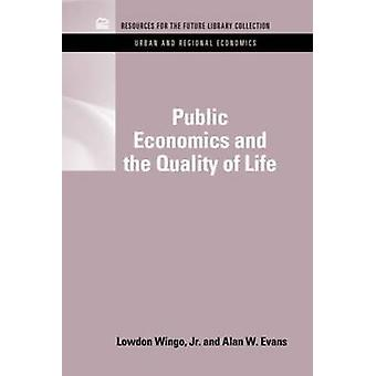 Public Economics and the Quality of Life by Lowdon Wingo