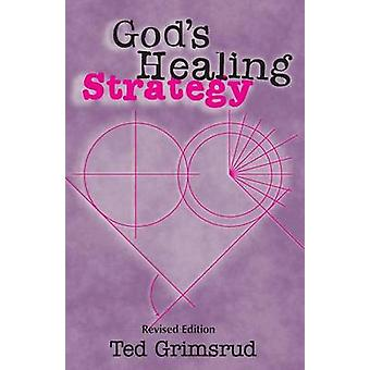 Gods Healing Strategy Revised Edition An Introduction to the Bibles Main Themes by Grimsrud & Ted