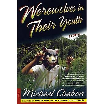 Werewolves in Their Youth Stories by Chabon & Michael