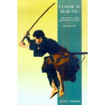 Classical Bujutsu by Draeger & Donn F.