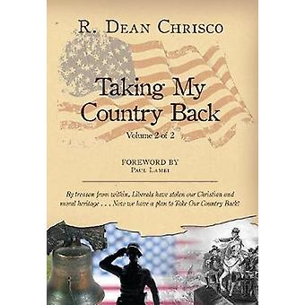 Taking My Country Back by Chrisco & R Dean