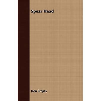 Spear Head by Brophy & John