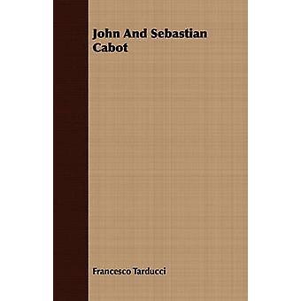John And Sebastian Cabot by Tarducci & Francesco