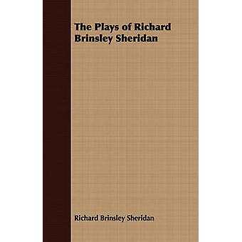 The Plays of Richard Brinsley Sheridan by Richard Brinsley Sheridan & Brinsley Sher