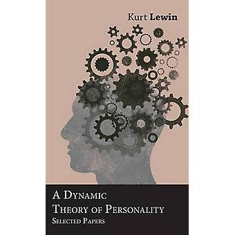 Eine dynamische Theorie der Persönlichkeit Selected Papers von Lewin & Kurt