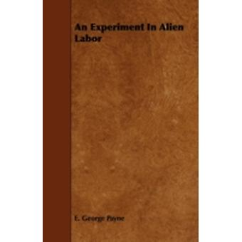 An Experiment In Alien Labor by Payne & E. George