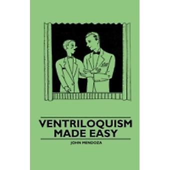 Ventriloquism Made Easy by Mendoza & John