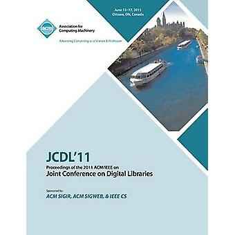 JCDL11 Proceedings of the 2011 ACMIEEE on Joint Conference on Digital Libraries by JCDL 11 Conference Committee