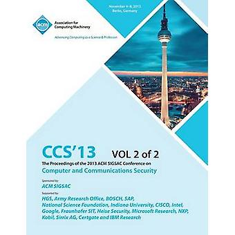 CCS 13 The Proceedings of the 2013 ACM SIGSAC Conference on Computer and Communications Security V2 by CCS 13 Conference Committtee