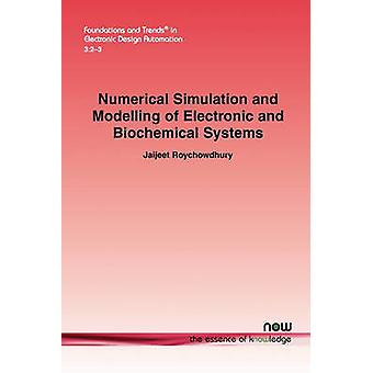 Numerical Simulation and Modelling of Electronic and Biochemical Systems by Roychowdhury & Jaijeet