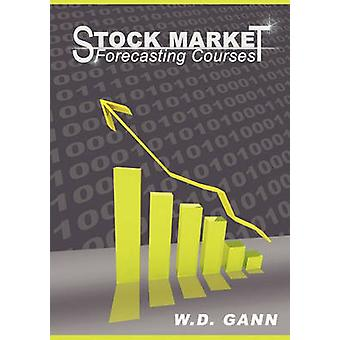 Stock Market Forecasting Courses by Gann & W. D.