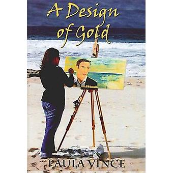 A Design of Gold by Vince & Paula