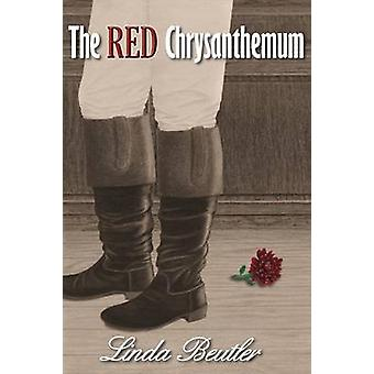 The Red Chrysanthemum by Beutler & Linda