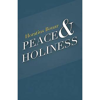 Peace  Holiness by Bonar & Horatius