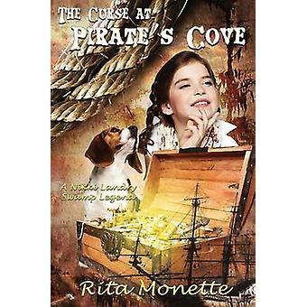 The Curse at Pirates Cove by Monette & Rita