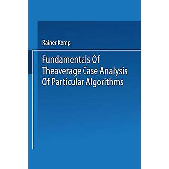 Fundamentals of the Average Case Analysis of Particular Algorithms by Kemp & Rainer