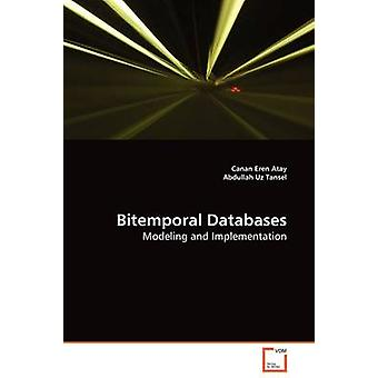 Bitemporal Databases by Atay & Canan Eren