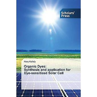 Organic Dyes Synthesis and application for Dyesensitized Solar Cell by Kafafy Hany