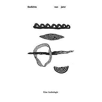 Gedichte von jetztEine Anthologie by Velten & Robert