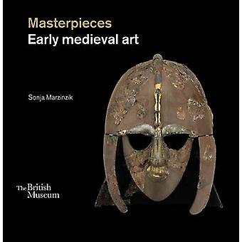 Masterpieces - Early Medieval Art by Sonja Marzinzik - 9780714123202 B