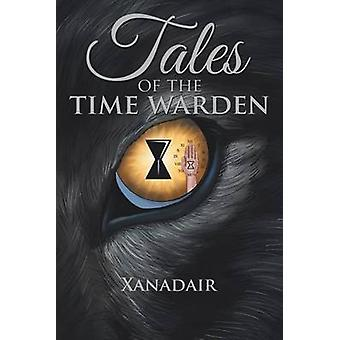 Tales of the Time Warden by Xanadair