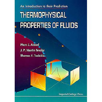Thermophysical Properties of Fluids An Introduction to Their Prediction by Marc J Assael