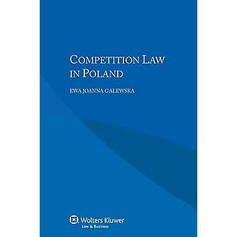 Competition Law in Poland by Galewska & Ewa Joanna