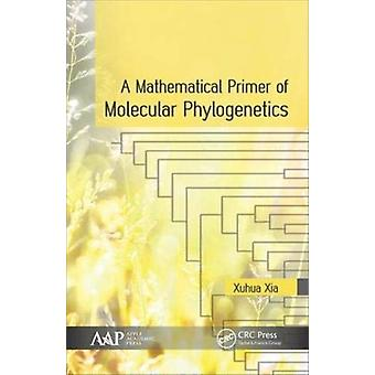 A Mathematical Primer of Molecular Phylogenetics by Xia & Xuhua