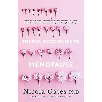 The Feel Good Guide to Menopause by Dr Nicola Gates - 9780733338748 B