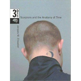 Scorpions and the Anatomy of Time - The 3-D Mind - Volume 3 by Jacques