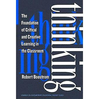 Thinking - The Foundation of Critical and Creative Learning in the Cla