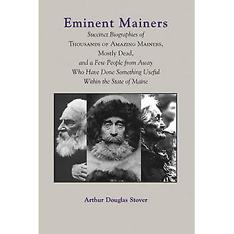 Eminent Mainers - Succint Biographies of Thousands of Amazing Mainers