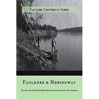 Faulkner and Hemingway by Andrew B. Leiter - 9780997926293 Book