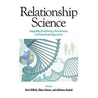 Relationship Science - Integrating Evolutionary - Neuroscience - and S