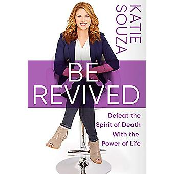 Be Revived by Katie Souza - 9781629997001 Book