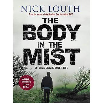 The Body in the Mist - A nerve-shredding crime thriller by Nick Louth