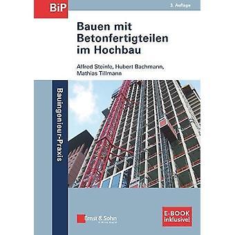 Bauen mit Betonfertigteilen im Hochbau - (inklusive e-Book als PDF) by