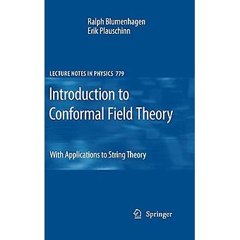 Introduction to Conformal Field Theory - With Applications to String T