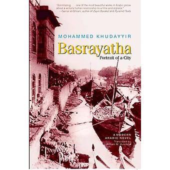 Basrayatha Portrait of a City - A Modern Arabic Novel by Mohammad Khud