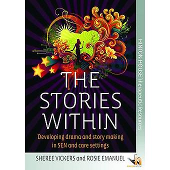 The Stories Within - Developing Inclusive Drama and Story-Making by Sh