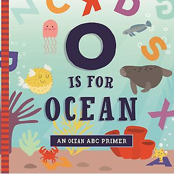O Is for Ocean by Ashley Marie Mireles & Illustrated by Volha Kaliaha