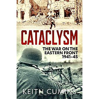 Cataclysm - The War on the Eastern Front - 1941-45 by Keith Cumins - 9