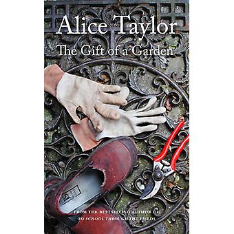 The Gift of a Garden by Alice Taylor - 9781847175816 Book