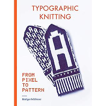 Typographic Knitting - From Pixel to Pattern by Rudiger Schloemer - 97