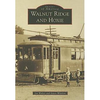 Walnut Ridge and Hoxie by Jon Walter - James Whitlow - John Walter -