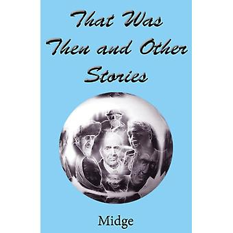 That Was Then and Other Stories by Midge