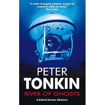 River of Ghosts by Peter Tonkin - 9780727898319 Book