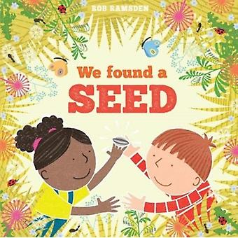 We Found a Seed by Ramsden & Rob